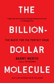 The Billion-Dollar Molecule - The Quest for the Perfect Drug ebook by Barry Werth