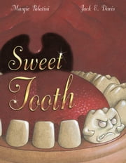 Sweet Tooth - with audio recording ebook by Margie Palatini,Jack E. Davis