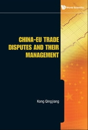 China-EU Trade Disputes and Their Management ebook by Qingjiang Kong