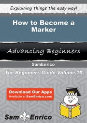 How to Become a Marker - How to Become a Marker ebook by Nathalie Amaya