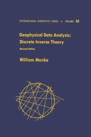 Geophysical Data Analysis: Discrete Inverse Theory ebook by Menke, William
