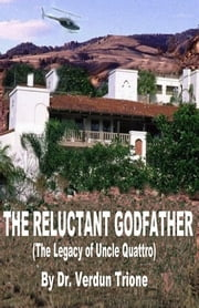 The Reluctant Godfather ebook by Dr. Verdun Trione