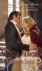 Valzer d'amore ebook by Michelle Styles