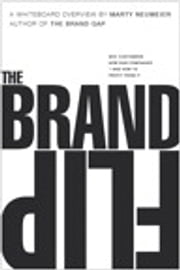 The Brand Flip - Why customers now run companies and how to profit from it ebook by Marty Neumeier