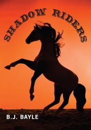 Shadow Riders ebook by B.J. Bayle