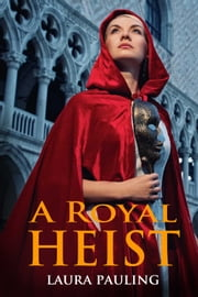 A Royal Heist ebook by Laura Pauling