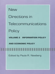 New Directions in Telecommunications - Volume 2, Information Policy and Economic Policy ebook by Paula R. Newberg