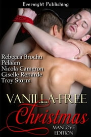 Vanilla-Free Christmas: Manlove Edition ebook by Rebecca Brochu