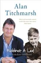 Nobbut a Lad ebook by Alan Titchmarsh