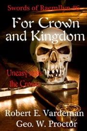 For Crown and Kingdom ebook by Robert E. Vardeman,Geo. W. Proctor