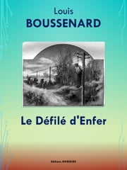 Le Défilé d'Enfer - Edition intégrale ebook by Louis BOUSSENARD