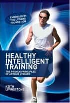Healthy Intelligent Training, 2nd Ed ebook by Keith Livingstone