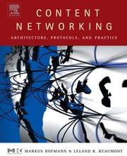 Content Networking: Architecture, Protocols, and Practice ebook by Hofmann, Markus