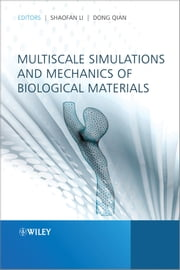 Multiscale Simulations and Mechanics of Biological Materials ebook by Shaofan Li,Dong Qian
