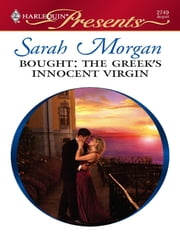 Bought: The Greek's Innocent Virgin - A Billionaire and Virgin Romance ebook by Sarah Morgan