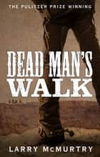 Dead Man's Walk ebook by Larry McMurtry