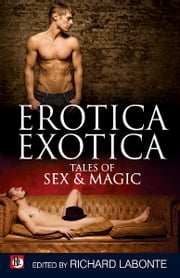 Erotica Exotica: Tales of Sex, Magic and the Supernatural ebook by
