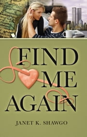 Find Me Again ebook by Janet K. Shawgo