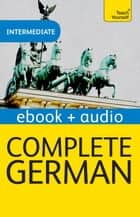 Complete German (Learn German with Teach Yourself) - Enhanced eBook: New edition ebook by Paul Coggle, Heiner Schenke