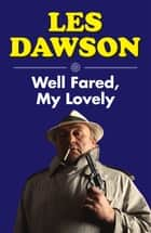 Well Fared, My Lovely ebook by Les Dawson