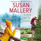 It Started One Christmas & A Very Merry Princess audiobook by Susan Mallery
