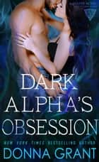 Dark Alpha's Obsession ebook by Donna Grant