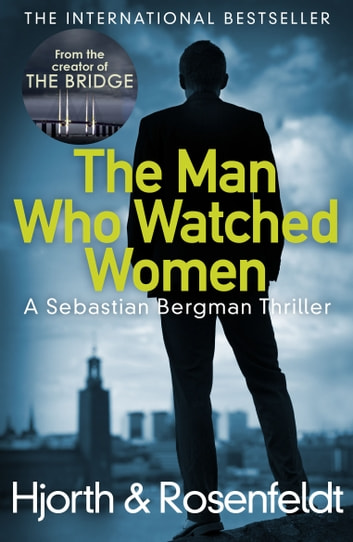 The Man Who Watched Women ebook by Michael Hjorth,Hans Rosenfeldt