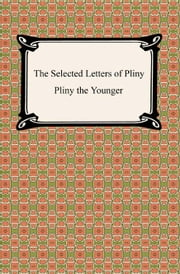 The Selected Letters of Pliny ebook by Pliny the Younger