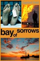 Bay of Sorrows ebook by Gaylord Dold