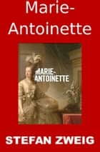 Marie-Antoinette ebook by Stefan Zweig