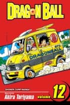Dragon Ball, Vol. 12 - The Demon King Piccolo ebook by Akira Toriyama, Akira Toriyama
