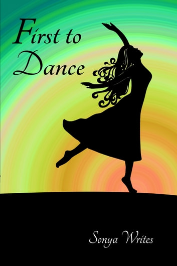 First to Dance ebook by Sonya Writes