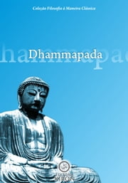 Dhammapada - O Caminho do Dharma ebook by Sidarta Gautama - O Buda, Daniel Alves Machado