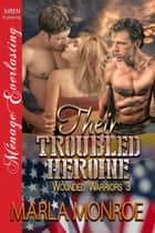 Their Troubled Heroine ebook by Marla Monroe