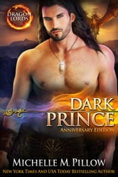 Dark Prince: Dragon Lords Anniversary Edition - Dragon Lords, #3 ebook by Michelle M. Pillow