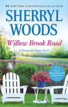 Willow Brook Road ebook by Sherryl Woods