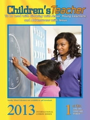 Children's Teacher 1st Quarter 2013 ebook by Dr. Cecelia Benoit-Duval