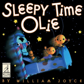 Sleepy Time Olie ebook by William Joyce
