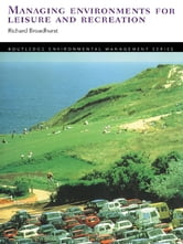 Managing Environments for Leisure and Recreation ebook by Richard Broadhurst