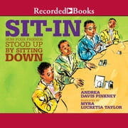 Sit-In - How Four Friends Stood up by Sitting Down audiobook by Andrea Davis Pinkney
