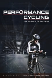 Performance Cycling - The Science of Success ebook by Dr. James Hopker,Simon Jobson