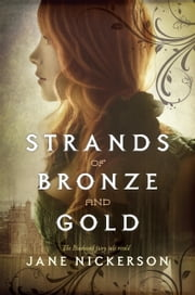 Strands of Bronze and Gold ebook by Jane Nickerson
