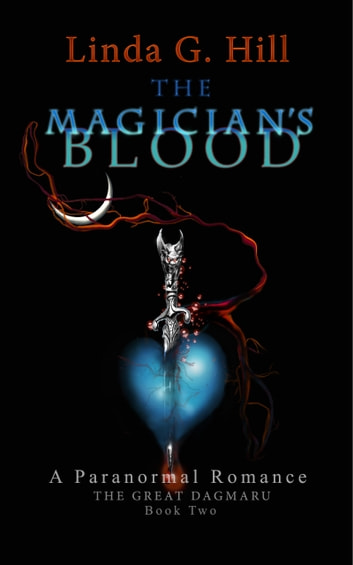 The Magician's Blood - A Paranormal Romance ebook by Linda G. Hill