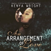 An Arrangement of Love audiobook by Kenya Wright, Angel Cochrane