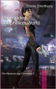 5: Renegades of Ophelia's World ebook by Dante D'Anthony