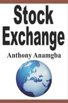Stock Exchange ebook by Anthony Anamgba