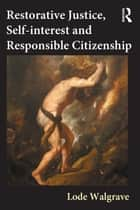 Restorative Justice, Self-interest and Responsible Citizenship ebook by Lode Walgrave