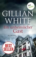 Ein unheimlicher Gast - Roman ebook by Gillian White