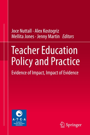 Teacher Education Policy and Practice - Evidence of Impact, Impact of Evidence ebook by