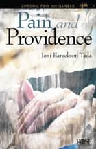 Pain and Providence ebook by Joni Eareckson Tada